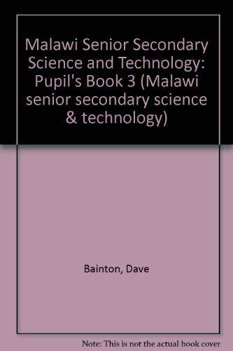 9789990844559: Sen Sec Science 3 PB Malawi: Pupil's Book 3 (Malawi senior secondary science & technology)