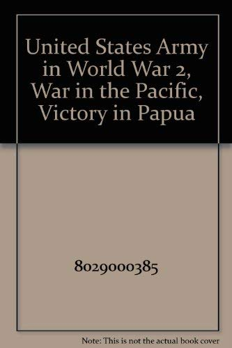 9789990858815: United States Army in World War 2, War in the Pacific, Victory in Papua