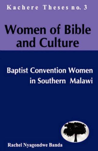 Women of Bible and Culture. Baptist Convention Women in Southern Malawi: Rachel Nwagondwe Banda