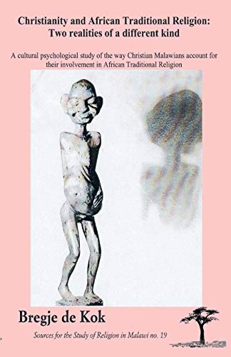 9789990876178: Christianity and African Traditional Religion: Two Realities of a Different Kind (Sources for the Study of Religion in Malawi)