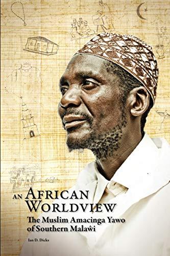 9789990887518: An African Worldview. The Muslim Amacinga Yawo of Southern Malawi