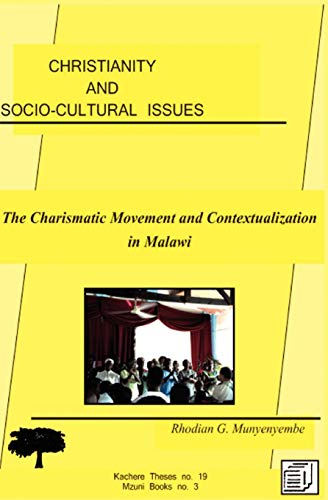 9789990887525: Christianity and Socio-cultural Issues. The Charismatic Movement and Contextualization of the Gospel in Malawi