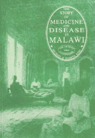 9789990890006: The Story of Medicine and Disease in Malawi: The 150 Years Since Livingstone