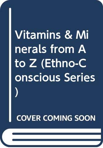 9789990898484: Vitamins & Minerals from A to Z (Ethno-Conscious Series)