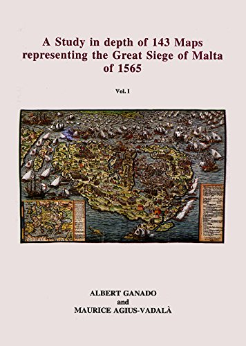 9789990900507: A Study in Depth of 143 Maps Representing the Great Siege of Malta of 1565 1565