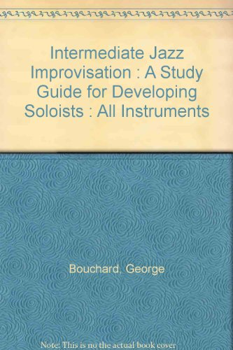 9789990901948: Intermediate Jazz Improvisation : A Study Guide for Developing Soloists : All Instruments