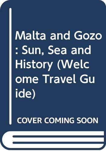 Malta and Gozo: Sun, Sea and History: Manduca, John Borg