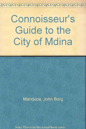 Connoisseur s Guide to the City of: John Borg Manduca