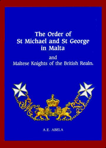 9789990930313: The Order of St. Michael and St.George in Malta: And Maltese Knights of the British Realm