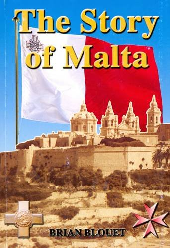 The Story of Malta: Blouet, Brian