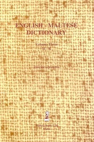 English-Maltese Dictionary: M-R v.3 (Vol 3)
