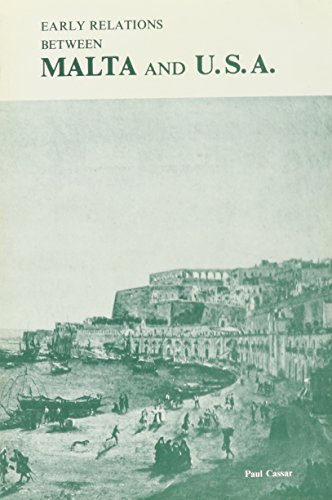 Early Relations between Malta and the United: Cassar, Joseph