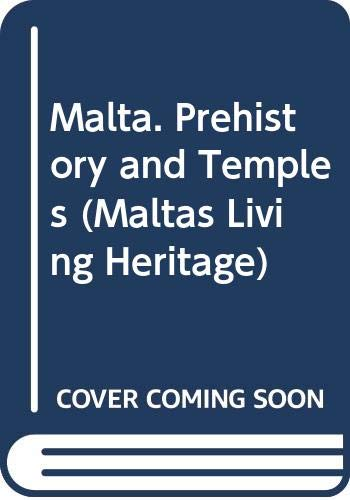 9789990993936: Malta. Prehistory and Temples (Malta's Living Heritage)