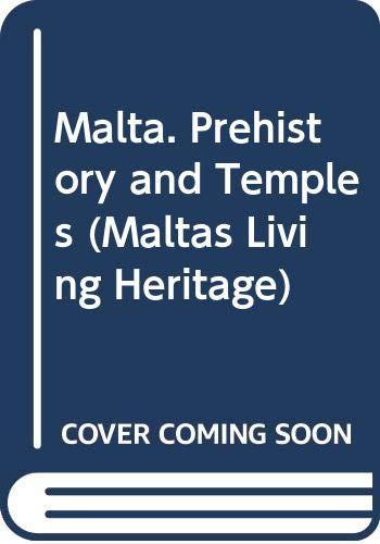 9789990993936: Malta. Prehistory and Temples (MALTAS LIVING HERITAGE SERIES)