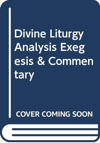 9789990997538: Divine Liturgy Analysis Exegesis & Commentary