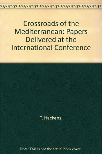 CROSSROADS OF THE MEDITERRANEAN: PAPERS DELIVERED AT THE INTERNATIONAL CONFERENCE