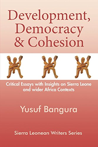 9789991054094: Development, Democracy and Cohesion. Critical Essays with Insights on Sierra Leone and Wider Africa Contexts