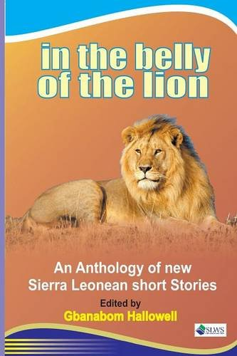 9789991054186: In the Belly of the Lion. An Anthology of new Sierra Leonean short Stories