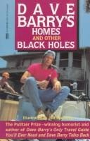 Homes and Other Black Holes: Dave Barry