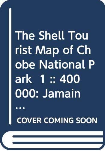 9789991201573: The Shell Tourist Map of Chobe National Park 1 :: 400 000: Jamain Barrington