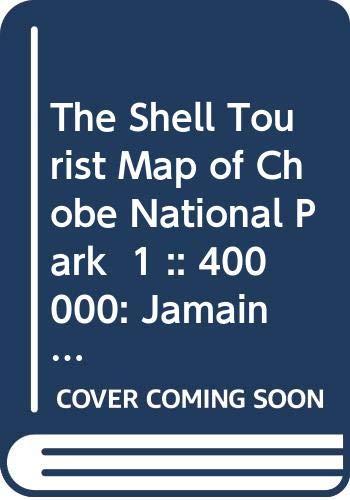 9789991201573: The Shell Tourist Map of Chobe National Park 1 :: 400 000: Jamain Barrington