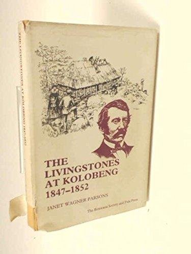 The Livingstones at Kolobeng, 1847-1852: n/a