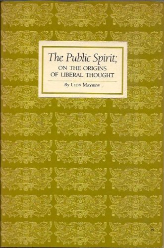 Public Spirit on the Origins of Liberal: Mayhew, Leon