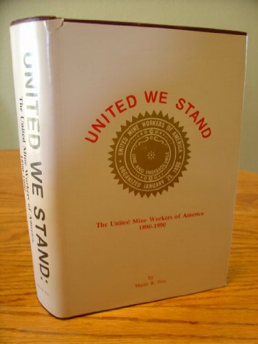 9789991267609: United We Stand: The United Mine Workers of America 1890-1990