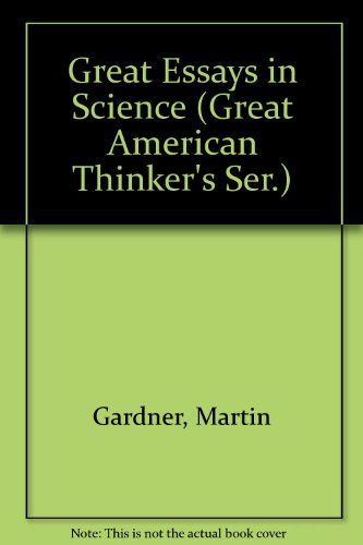 Great Essays In Science Great American Thinkers Ser   Great Essays In Science Great American Thinkers Ser
