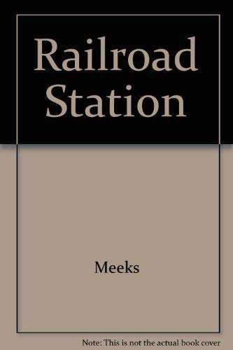 9789991389974: The Railroad Station: An Architectural History