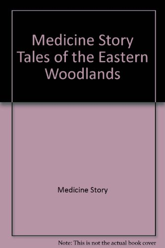 9789991401362: Medicine Story Tales of the Eastern Woodlands