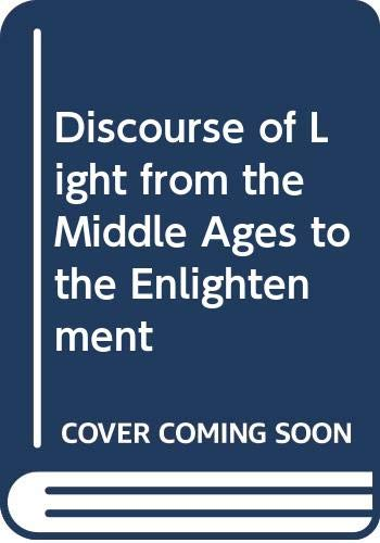 9789991426914: Discourse of Light from the Middle Ages to the Enlightenment