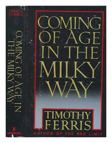 9789991474328: Coming of Age in the Milky Way by Timothy Ferris (1988-07-30)