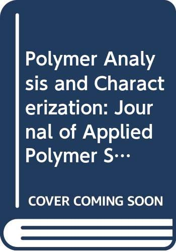 Polymer Analysis and Characterization. Journal of Applied: Barth, H. G.,