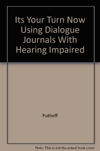 9789991482651: Its Your Turn Now Using Dialogue Journals With Hearing Impaired