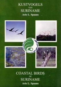 Kustvogels Van Suriname: Coastal Birds of Suriname: Spaans, A. L.