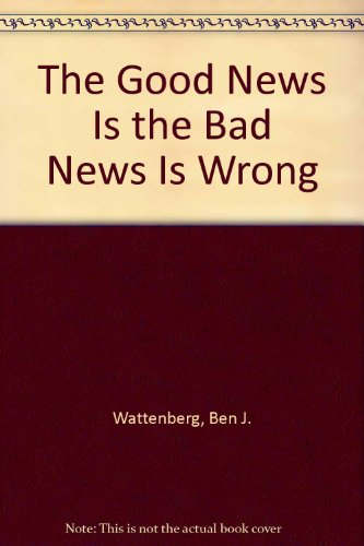 9789991527147: The Good News Is the Bad News Is Wrong