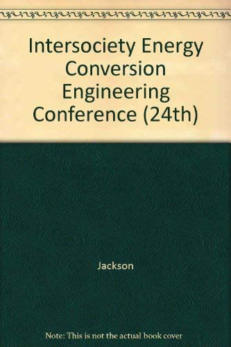1989 IECEC Proceedings: 24th Intersociety Energy Conversion: Jackson