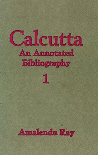 Calcutta: An Annotated Bibliography: Ray, Amalendu