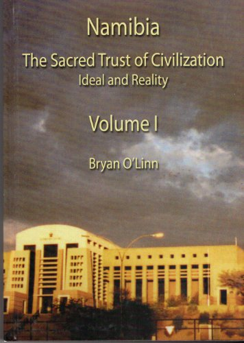 9789991604077: Namibia: The Sacred Trust of Civilization: Ideal and Reality