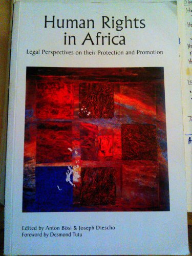 Human Rights in Africa: Legal Perspectives on Their Protection and Promotion