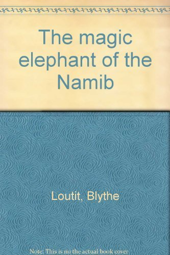 The magic elephant of the Namib: Loutit, Blythe