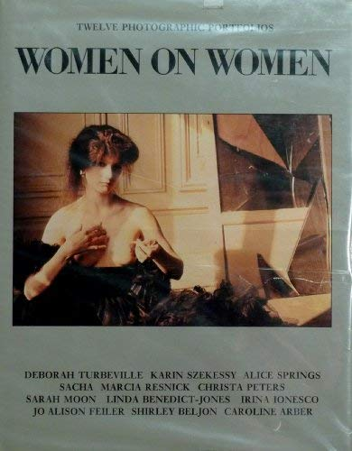 9789991638379: Women on Women: Twelve Photographic Portfolios
