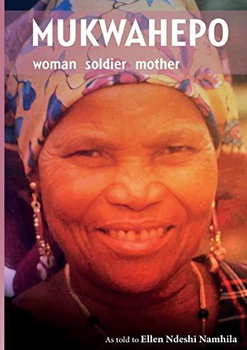 9789991642192: Mukwahepo. Women Soldier Mother