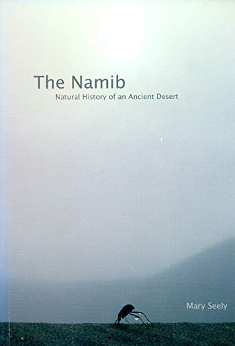9789991668161: The Namib: Natural History Of An Ancient Desert