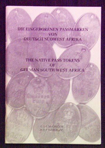 Die Eingeborenen Passmarken von Deutsch Sudwest Afrika: G. D. L