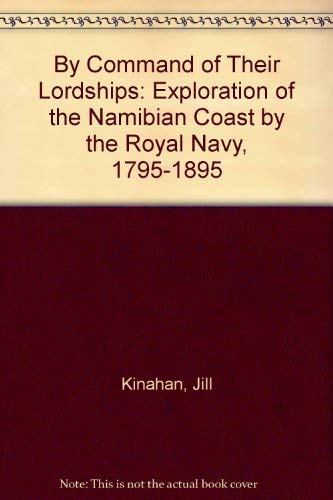 9789991670706: By Command of Their Lordships: Exploration of the Namibian Coast by the Royal Navy, 1795-1895