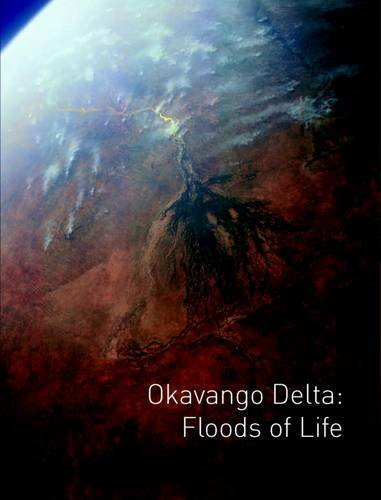 9789991678054: Okavango Delta: Floods of Life