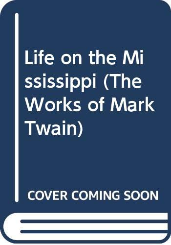 Life on the Mississippi (The Works of: Samuel L. Clemens