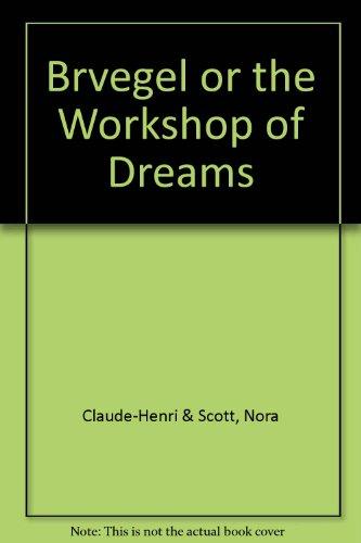 9789991679907: Brvegel or the Workshop of Dreams